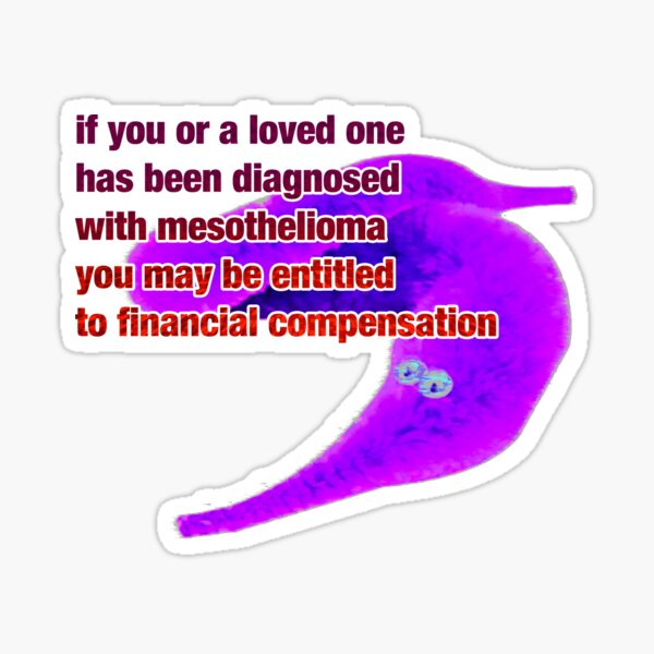 if you or a loved one has been diagnosed with mesothelioma Sticker