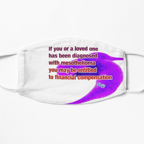 if you or a loved one has been diagnosed with mesothelioma Flat Mask