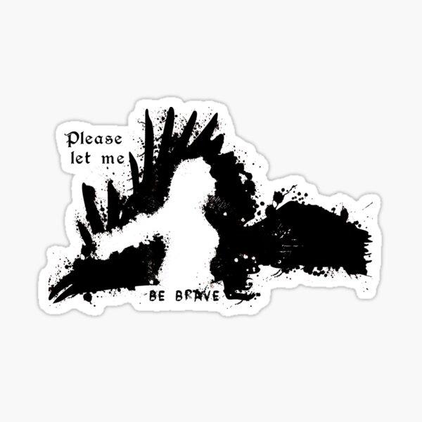 Let Me Be Brave Sticker