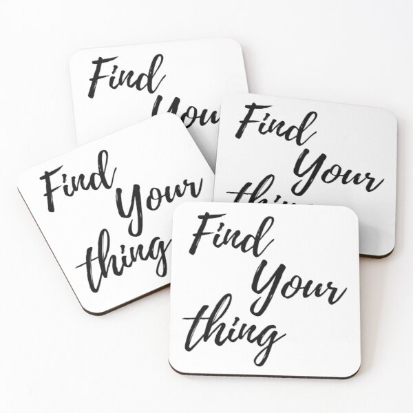 Find Your Thing Coasters (Set of 4)