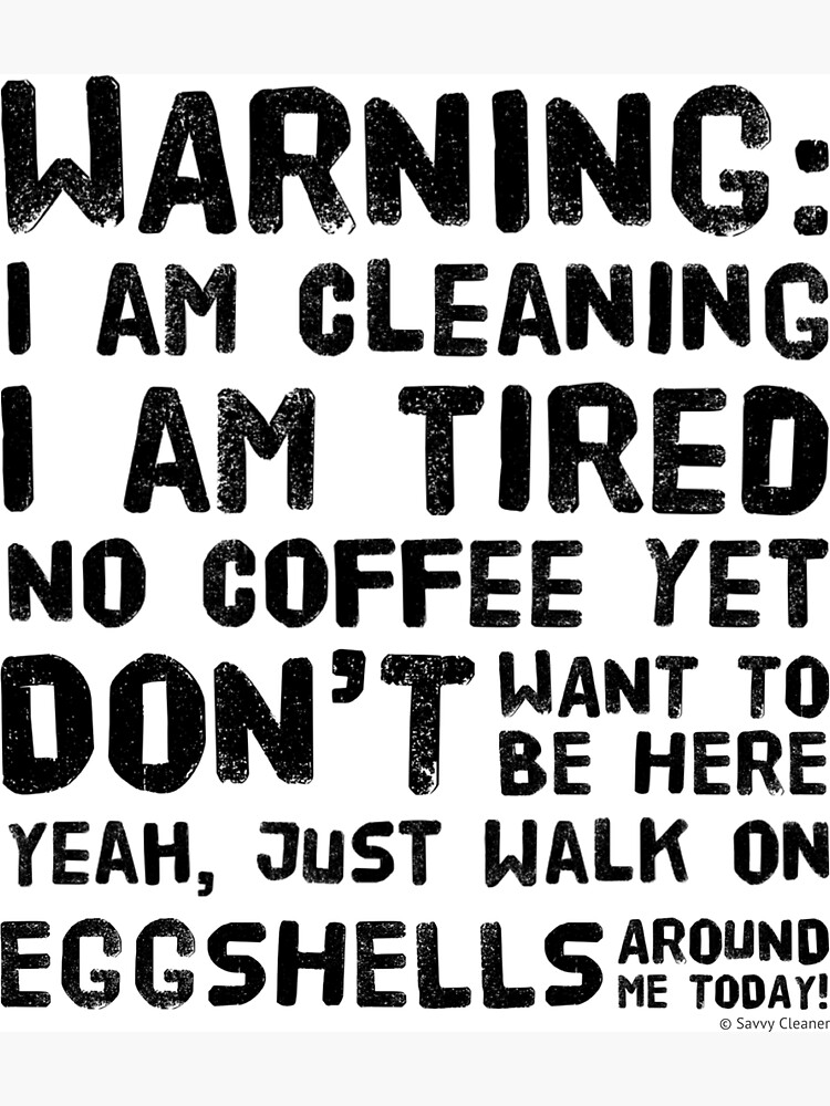 Eggshells, Funny Sarcastic Housekeeping, Cleaning Crew Humor by SavvyCleaner