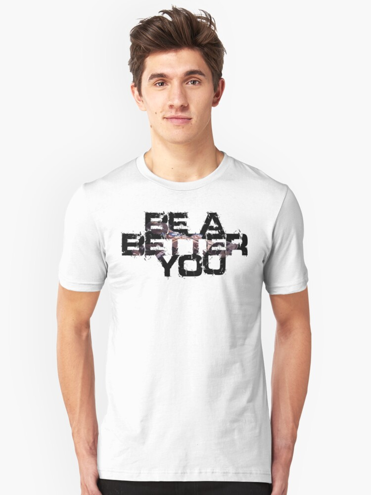 Be a better you 2  Unisex T-Shirt Front