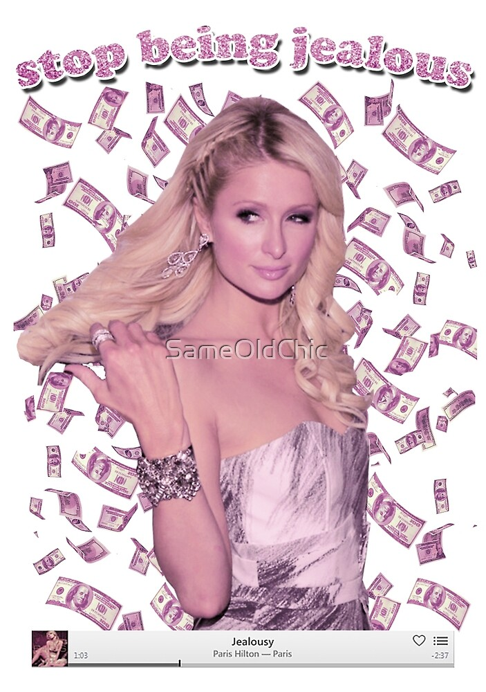 Paris Hilton 'Stop Being Jealous' Art v.2 by SameOldChic