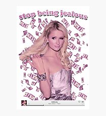 Paris Hilton 'Stop Being Jealous' Art v.2 Photographic Print