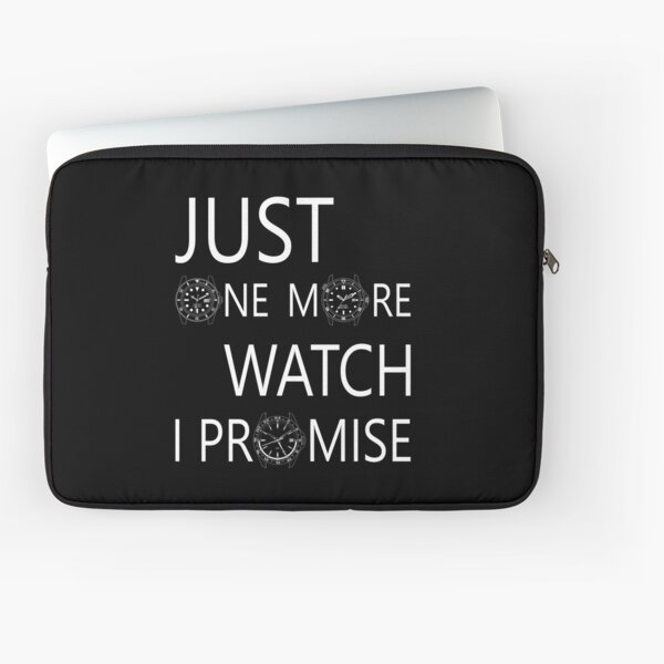 JUST ONE MORE WATCH, I PROMISE Laptop Sleeve
