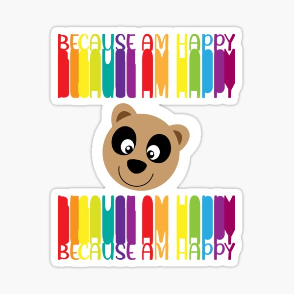 Because Am Happy Sticker