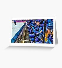 Ice warriors Greeting Card
