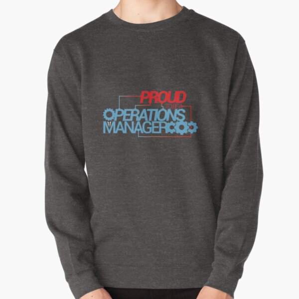 proud to be a operations manager Pullover Sweatshirt