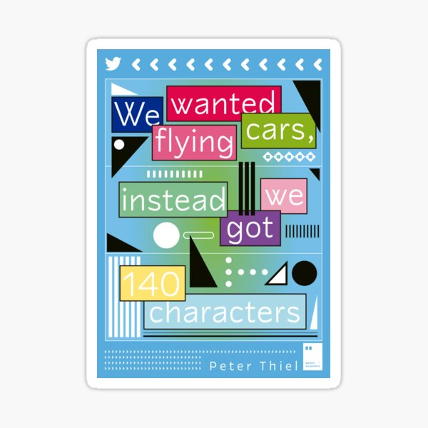 We wanted flying cars, instead we got 140 characters Sticker