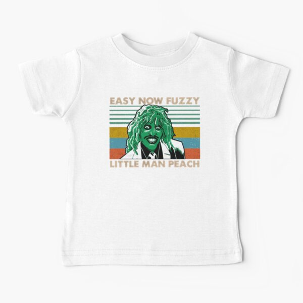 Easy Now Fuzzy Little Man Peach Halloween Gift For Men and Women, Gift Halloween Day, Thanksgiving, Christmas Day Baby T-Shirt