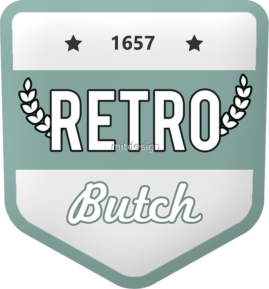 RETRO BUTCH by mitdesign