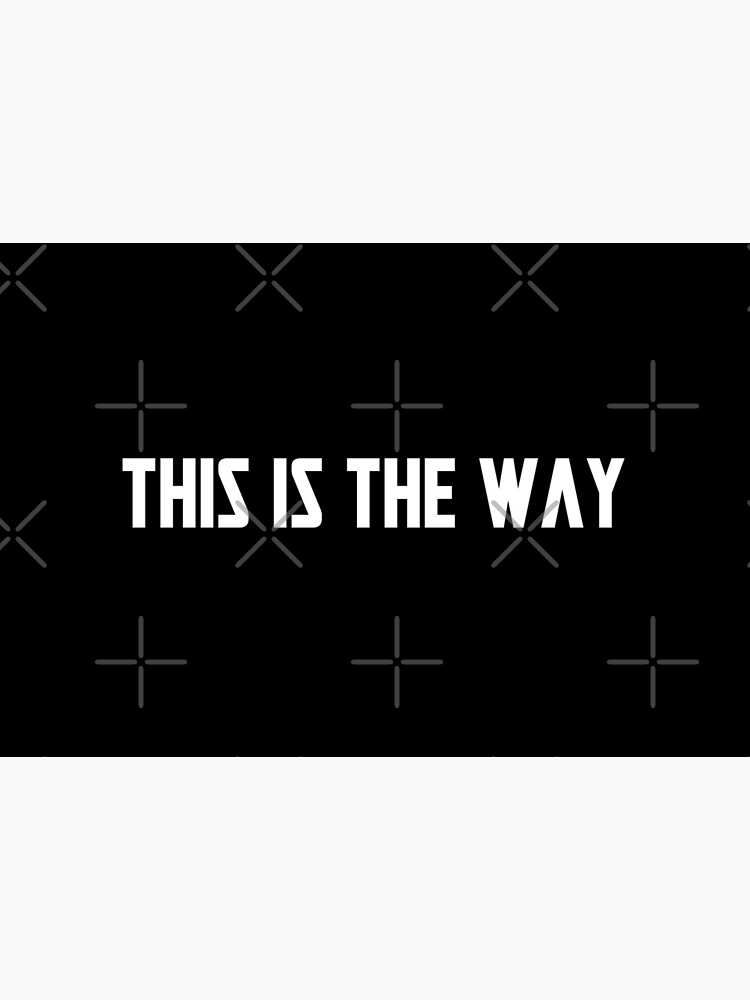 This is the The Way [White Text] by 1923mainstreet