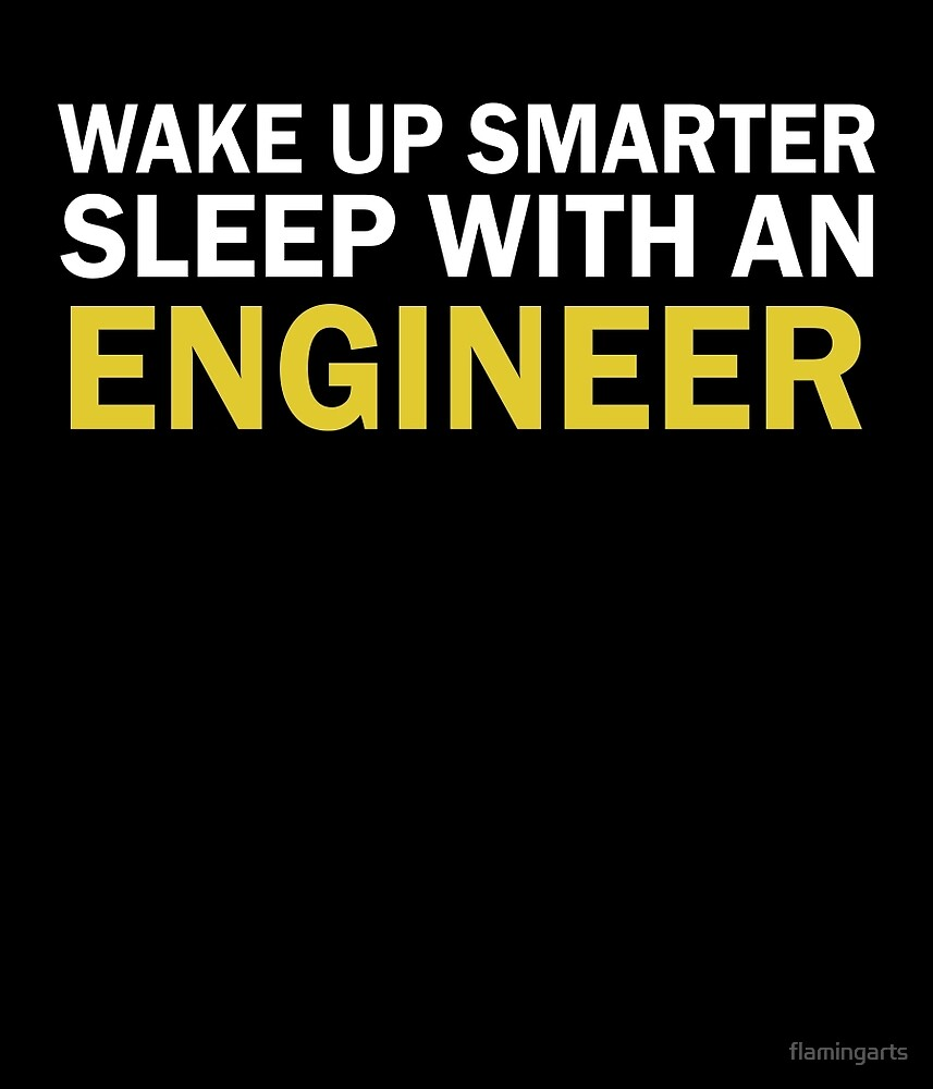WAKE UP SMARTER SLEEP WITH AN ENGINEER by flamingarts