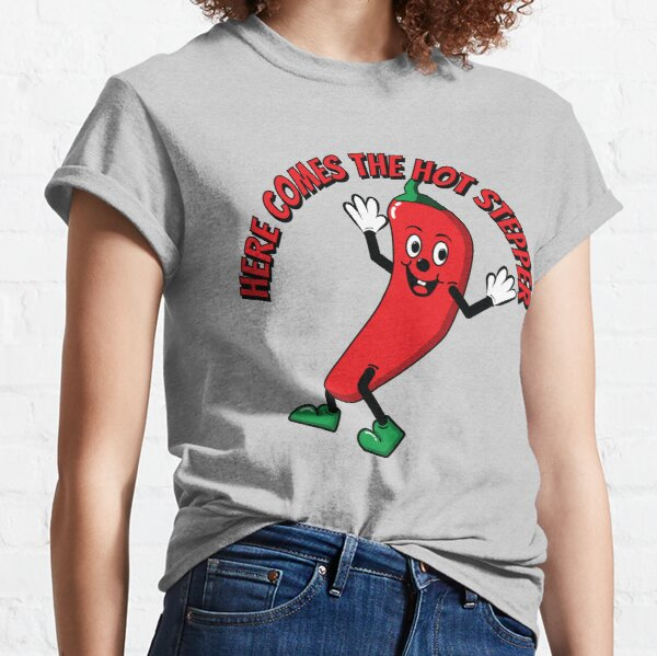 Here Comes the Hot Stepper Chilli Classic T-Shirt