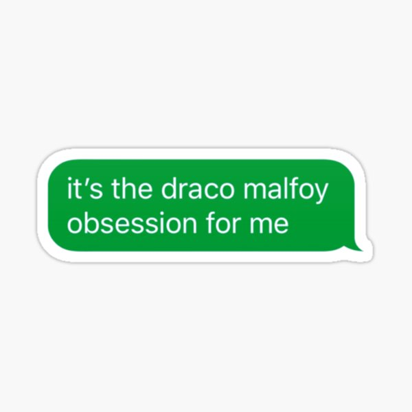 its the draco malfoy obsession for me Sticker