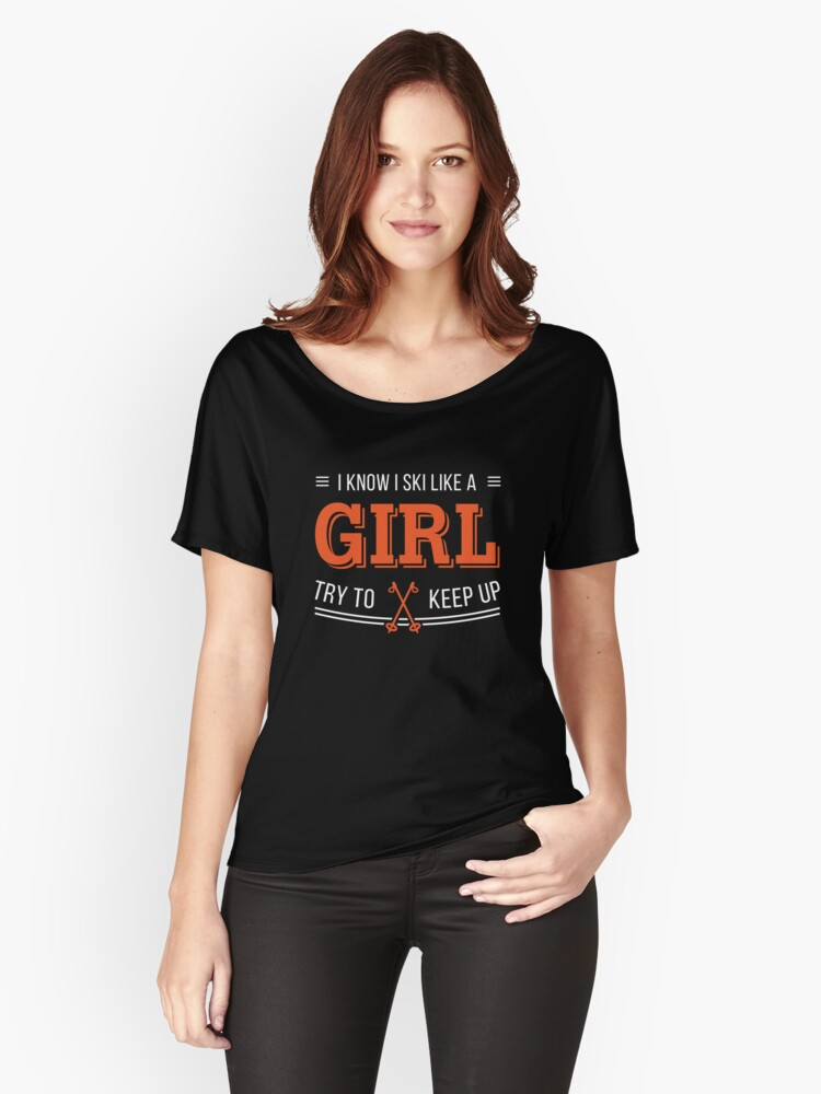 Ski like a girl shirt Women's Relaxed Fit T-Shirt Front