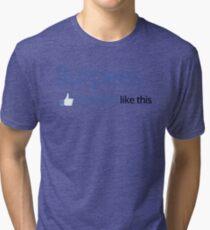 BURPEES? FACEBOOK Tri-blend T-Shirt