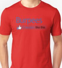 BURPEES? FACEBOOK Unisex T-Shirt