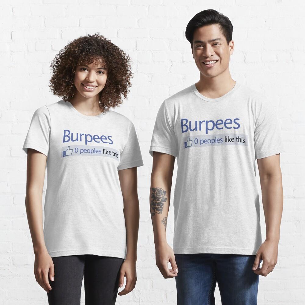 BURPEES? FACEBOOK Essential T-Shirt