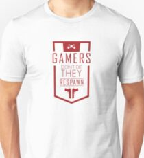 Gamers Don't Die – They Respawn T-Shirt