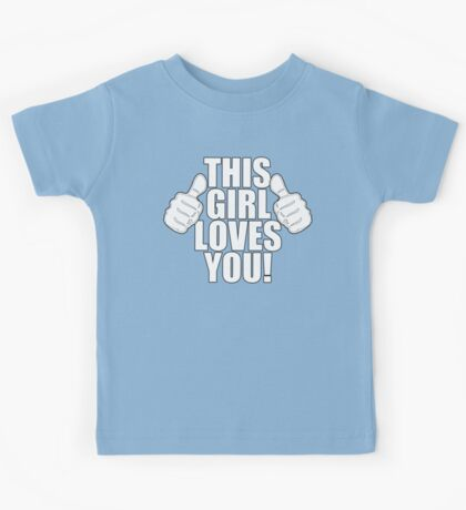 THIS GIRL LOVES YOU SHIRT Kids Clothes