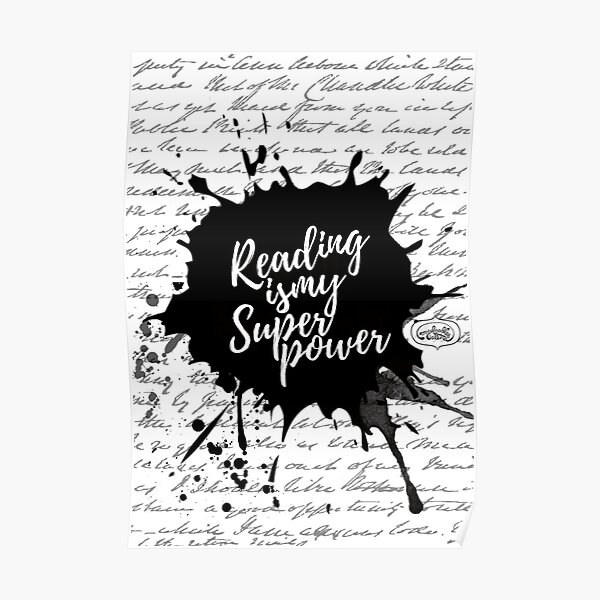 Reading is my Superpower Ink Splatter Lettering Quote Art (White) Poster