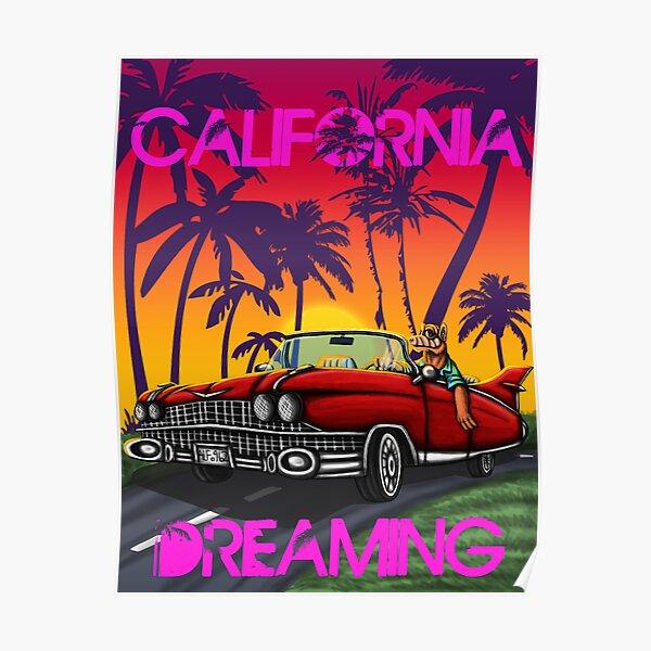 Califorina dreaming  Poster