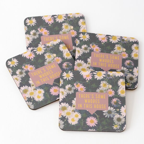 Theres' some whores in this house Coasters (Set of 4)