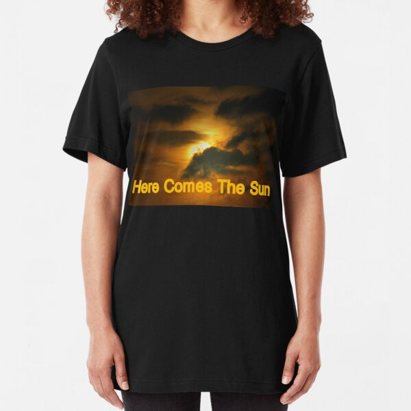 Here Comes The Sun Slim Fit T-Shirt