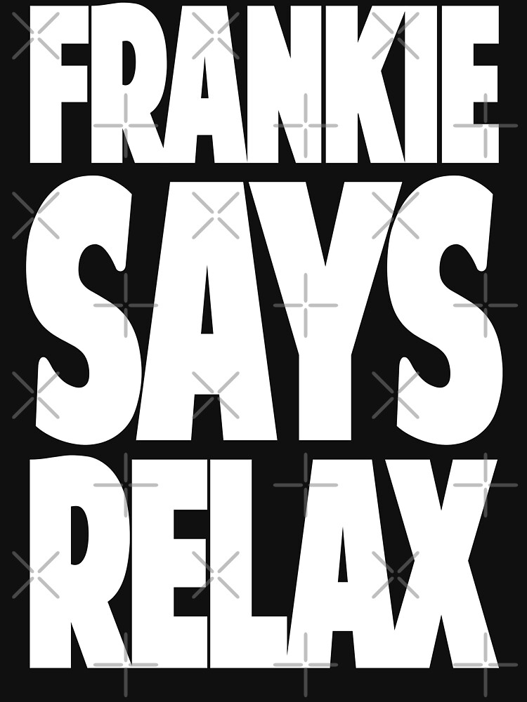 FRANKIE SAYS RELAX by Marouaane