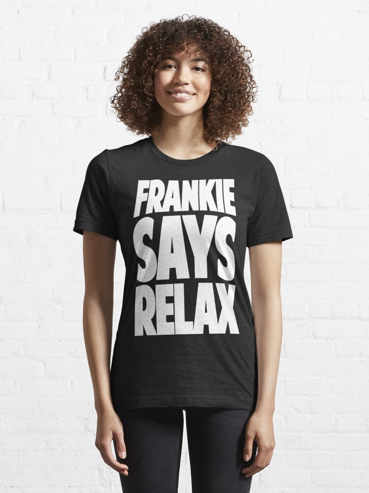 Alternate view of FRANKIE SAYS RELAX Essential T-Shirt