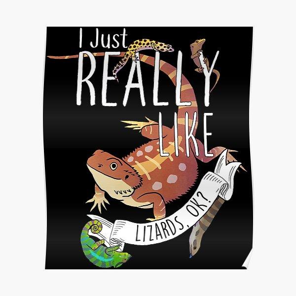 I Just Really Like Lizards, OK? Poster