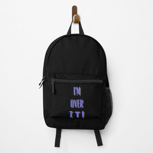 I'm Over It! Backpack
