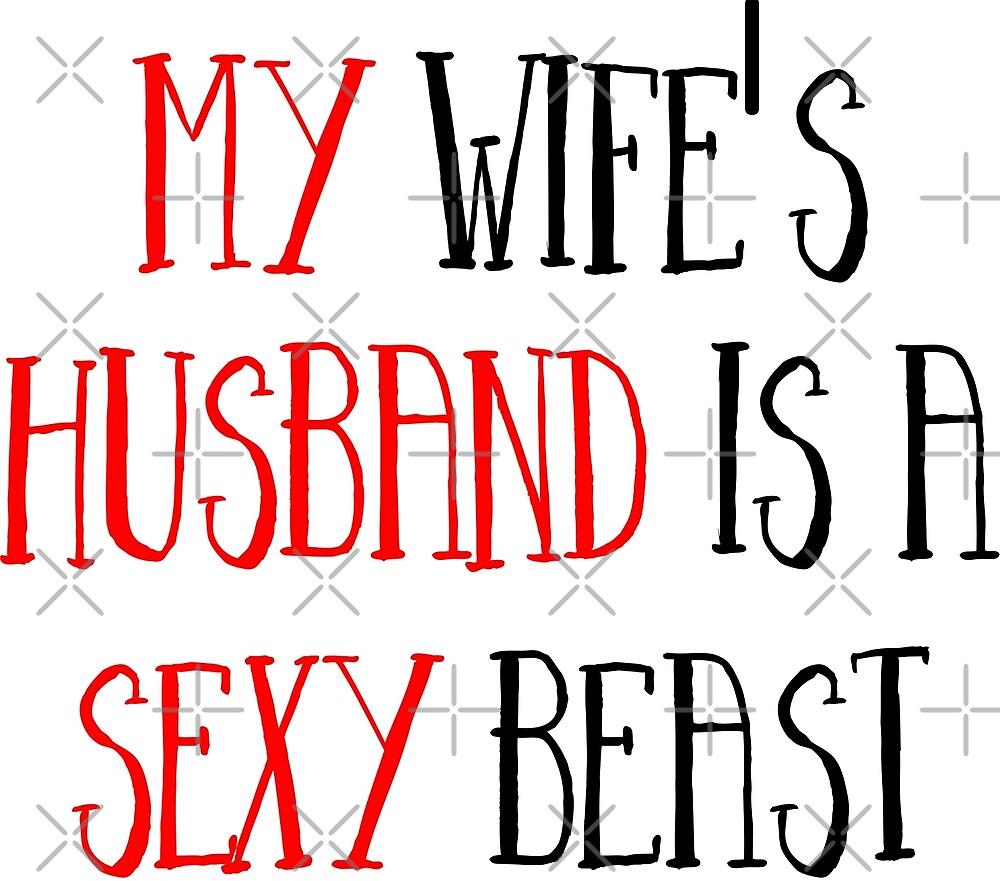 My Wife's Husband Is A sexy Beast by artonwear