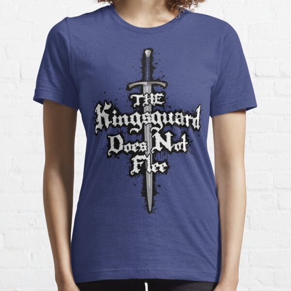 The Kingsguard Does Not Flee Essential T-Shirt