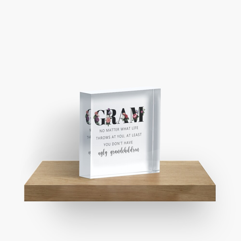 Funny and Cute Gift for Gram Acrylic Block