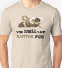 You smell like Bantha poo Unisex T-Shirt