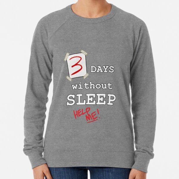 3 Days NO SLEEP Lightweight Sweatshirt