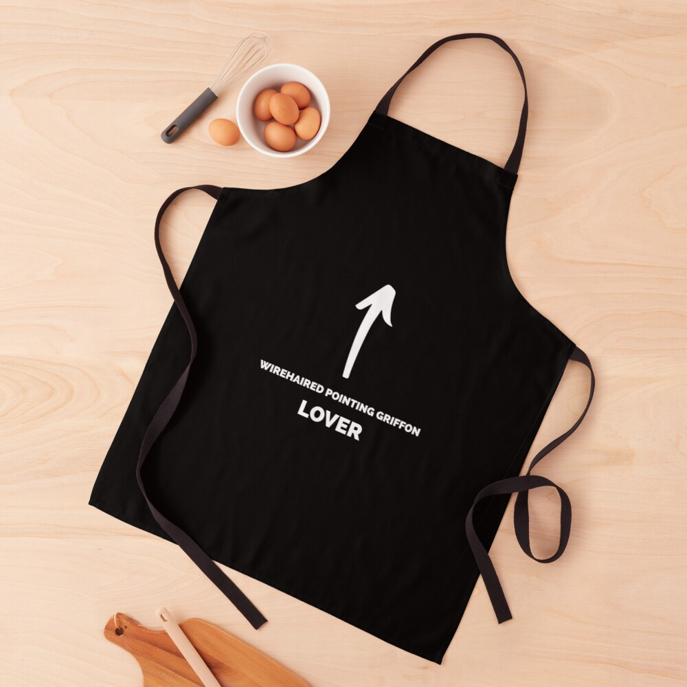 You're a Wirehaired Pointing Griffon Lover Apron
