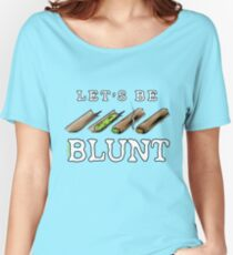 Let's Be Blunt Cartoon Tee Women's Relaxed Fit T-Shirt