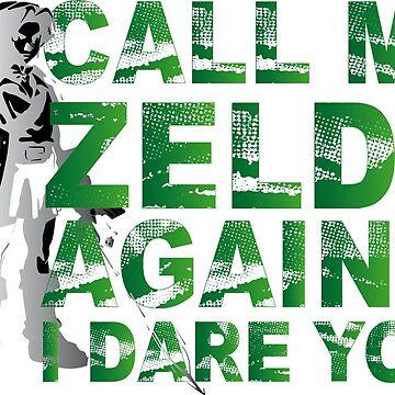Call me Zelda again... I dare you! by Glitchedmotion