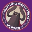 SUNRISE - Silent Little Monster Friend Approved! by DinobotTees