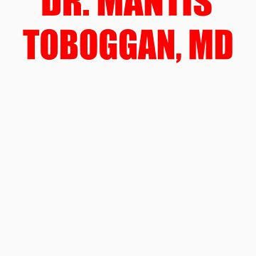Dr Mantis Toboggan, MD by firetable