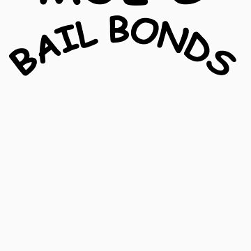 Lit - Moe's Bail Bonds by firetable