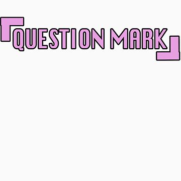 Question Mark? by TimeSlug