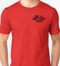 Be a better you black Unisex T-Shirt