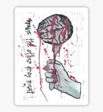 Brains: The other grey meat Sticker
