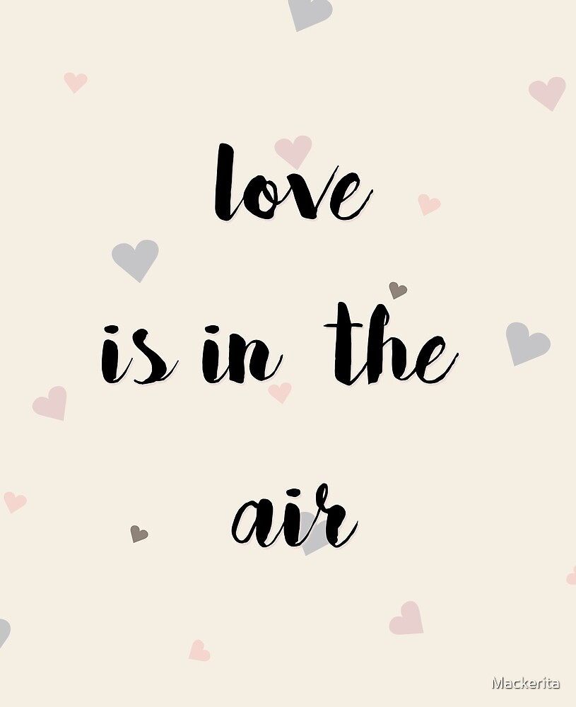 Love is in the air by Mackerita