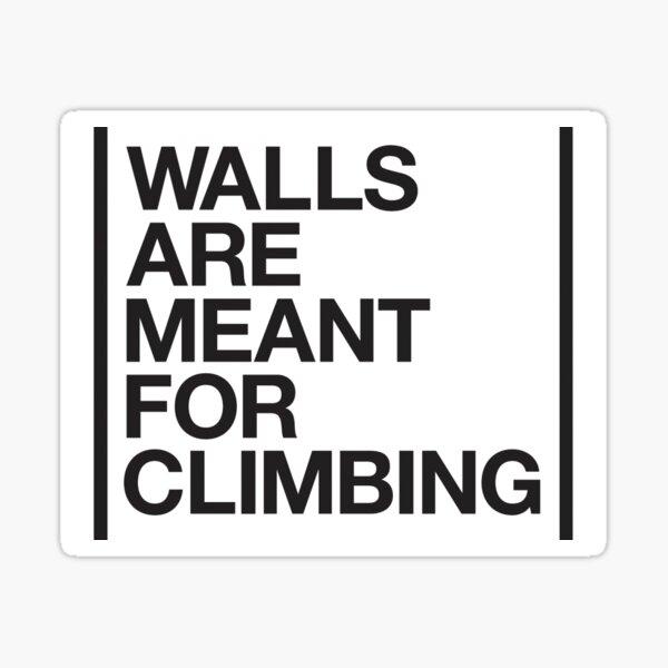 Les murs sont destinés à l'escalade Sticker