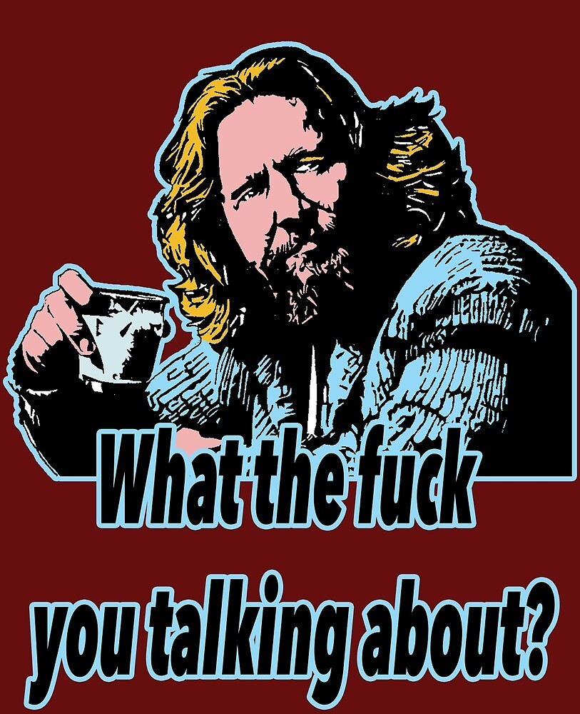 Big Lebowski Philosophy 21 by Shirtquotes